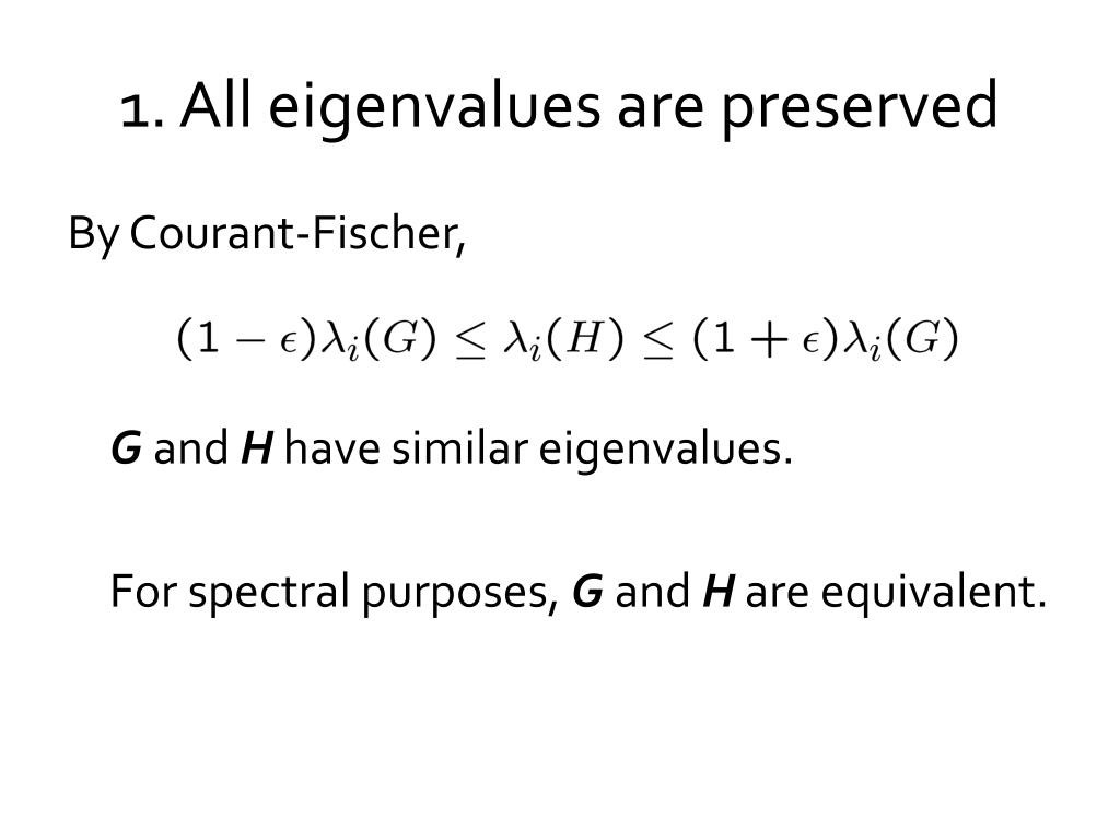 1. All eigenvalues are preserved