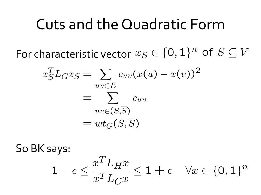 Cuts and the Quadratic Form
