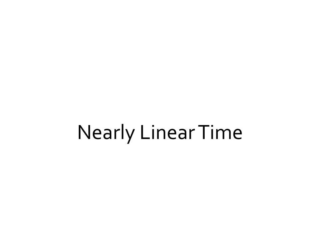 Nearly Linear Time