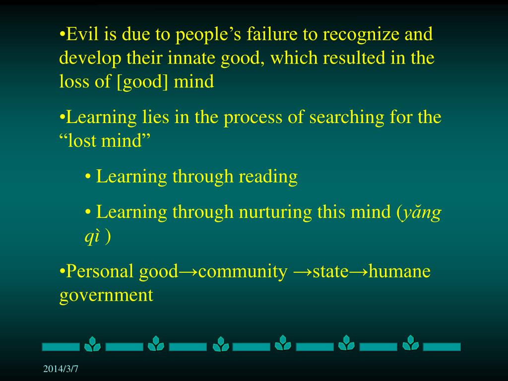 Evil is due to people's failure to recognize and develop their innate good, which resulted in the loss of [good] mind