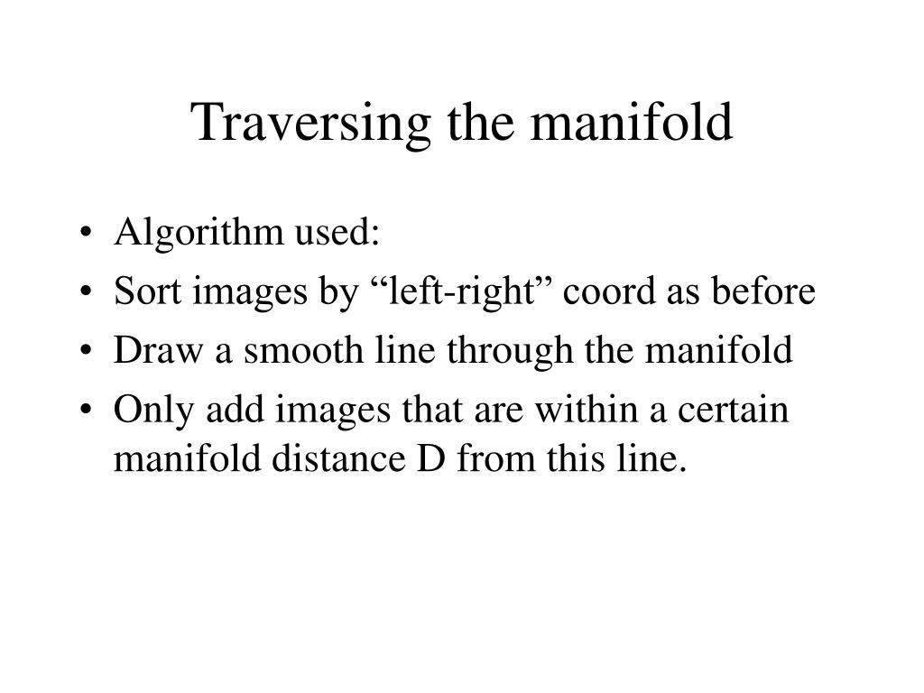 Traversing the manifold