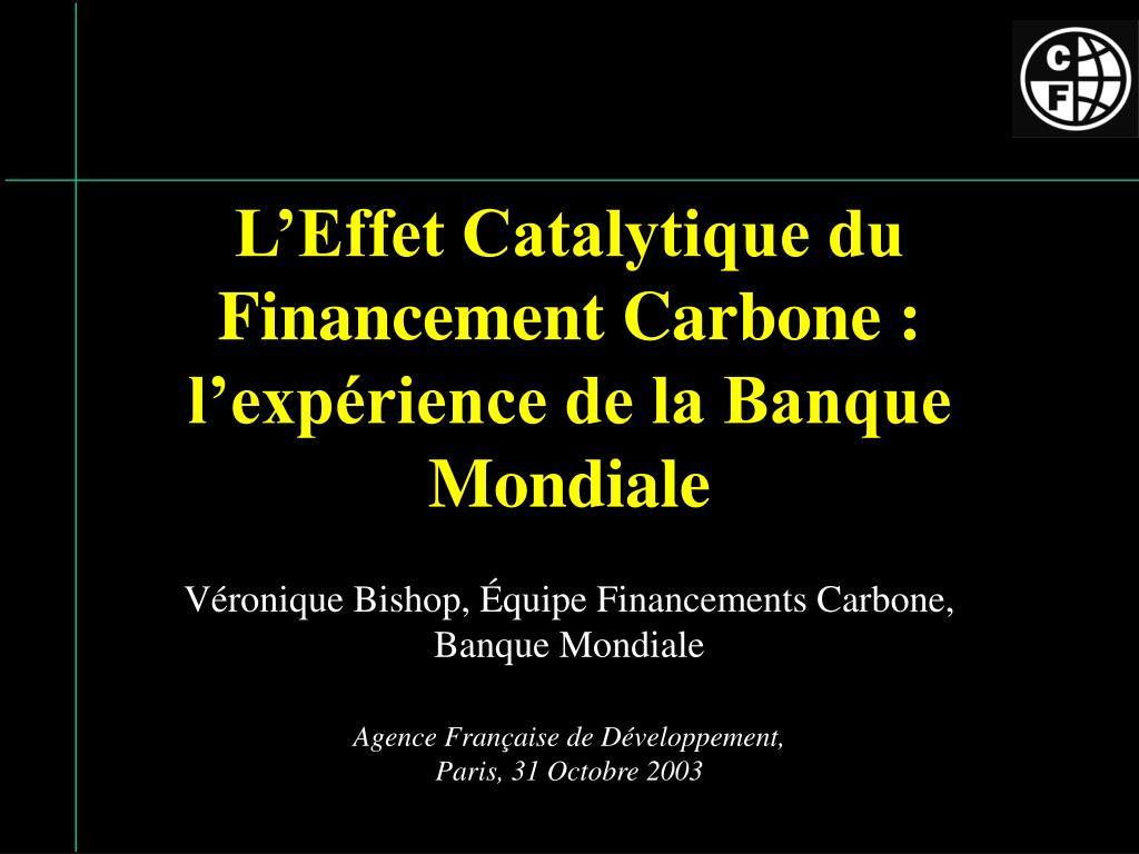 L'Effet Catalytique du Financement Carbone : l'expérience de la Banque Mondiale