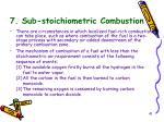 7 sub stoichiometric combustion