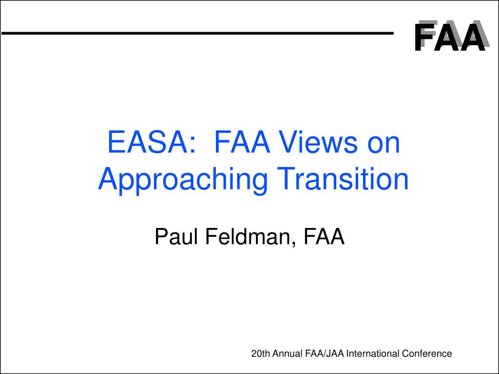 easa faa views on approaching transition l.