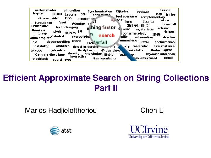 Efficient approximate search on string collections part ii