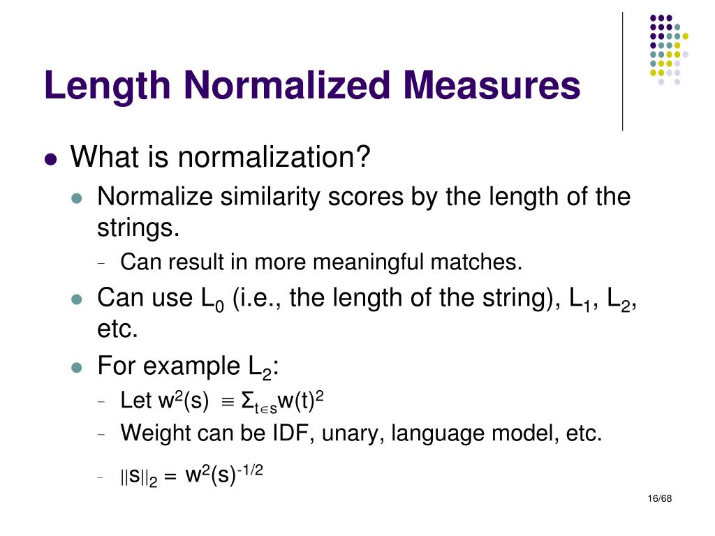 Length Normalized Measures