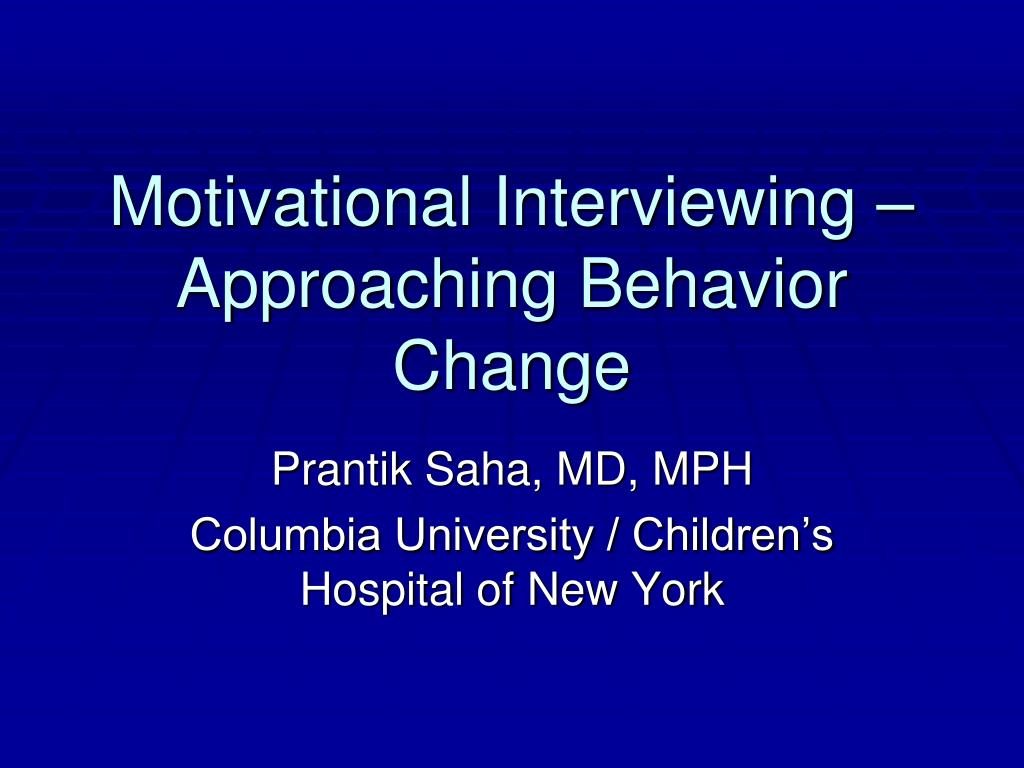 motivational interviewing approaching behavior change l.