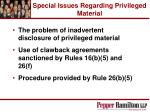 special issues regarding privileged material
