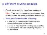 a different routing paradigm