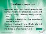 swallow screen tool