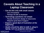 caveats about teaching in a laptop classroom