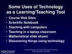 some uses of technology as a learning teaching tool