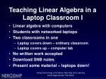 teaching linear algebra in a laptop classroom i