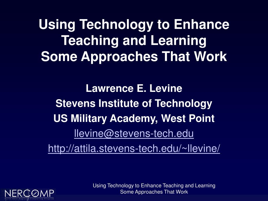 using technology to enhance teaching and learning some approaches that work l.