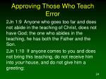 approving those who teach error