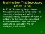 teaching error that encourages others to sin27