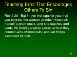 teaching error that encourages others to sin29