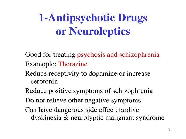 1 antipsychotic drugs or neuroleptics