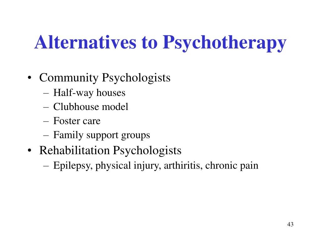 Alternatives to Psychotherapy
