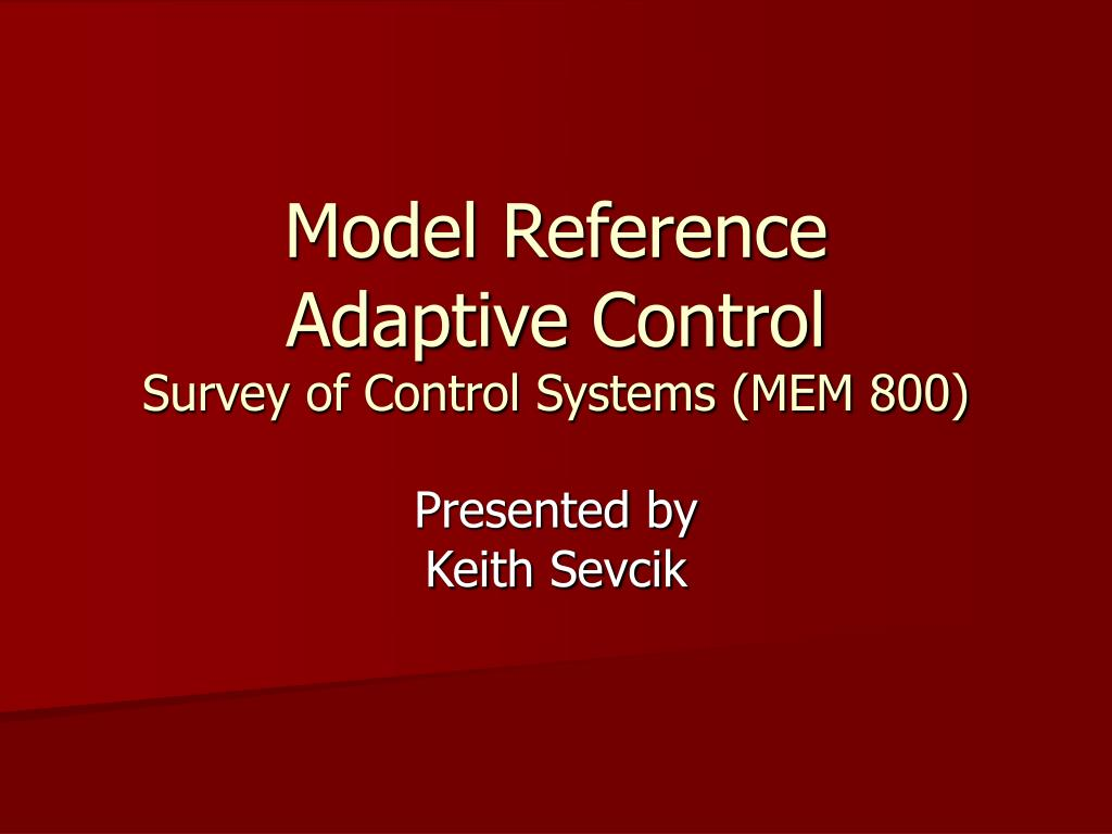 model reference adaptive control survey of control systems mem 800 l.