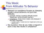 this week from attitudes to behavior