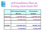 scr installation plans for existing units under iso