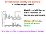 environmental stability and diversity a double edged sword