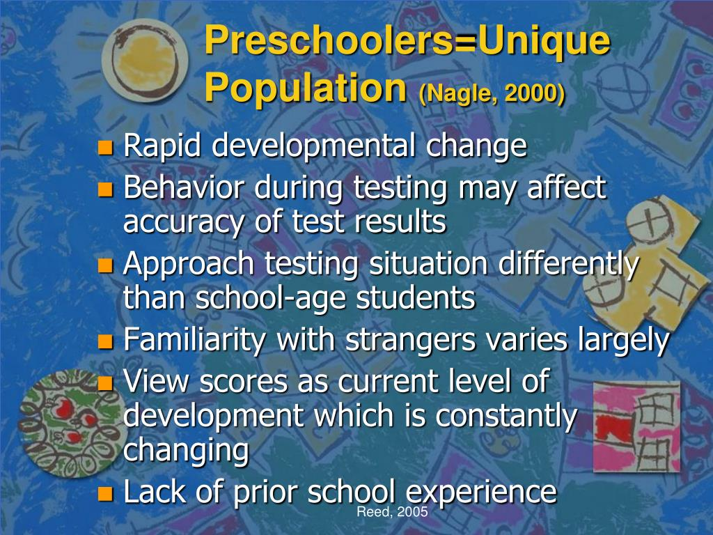 Preschoolers=Unique Population