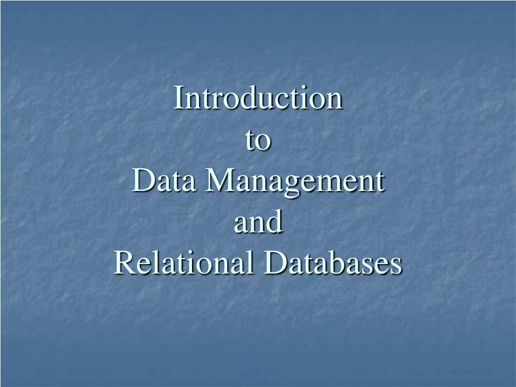 introduction to data management and relational databases l.