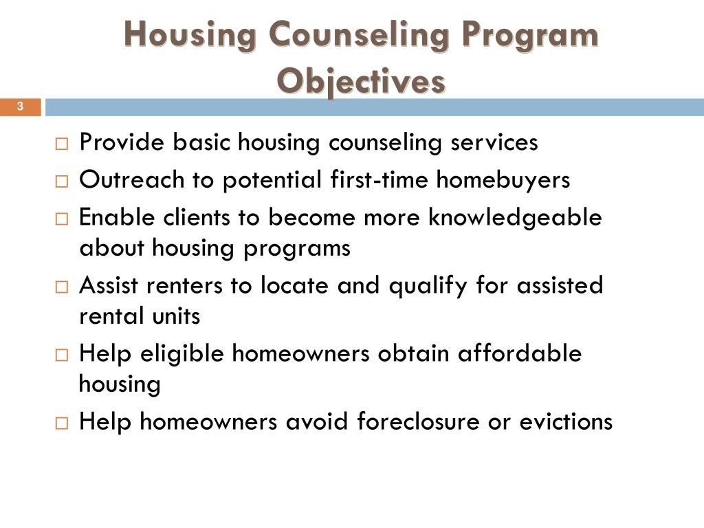 Housing Counseling Program  Objectives