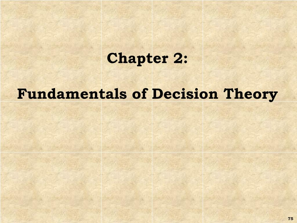chapter 2 fundamentals of decision theory l.