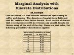 marginal analysis with discrete distributions48
