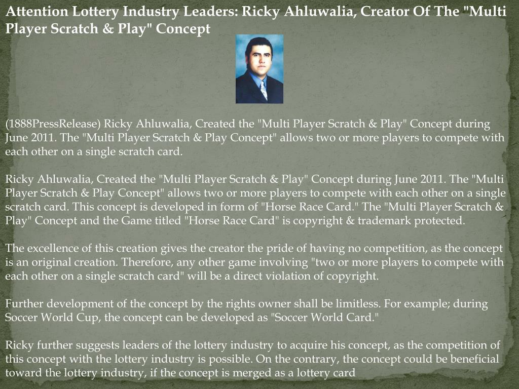 "Attention Lottery Industry Leaders: Ricky Ahluwalia, Creator Of The ""Multi Player Scratch & Play"" Concept"