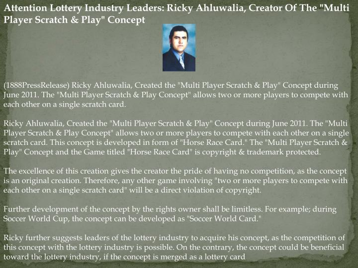 "Attention Lottery Industry Leaders: Ricky Ahluwalia, Creator Of The ""Multi Player Scratch & Play"" Co..."