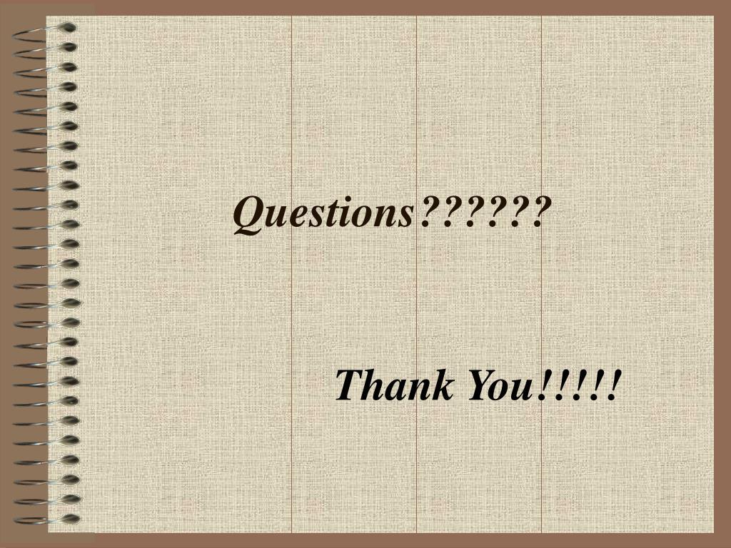 Questions??????