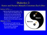 dialectics 2 nature and nurture mutually constitute each other12