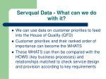 servqual data what can we do with it