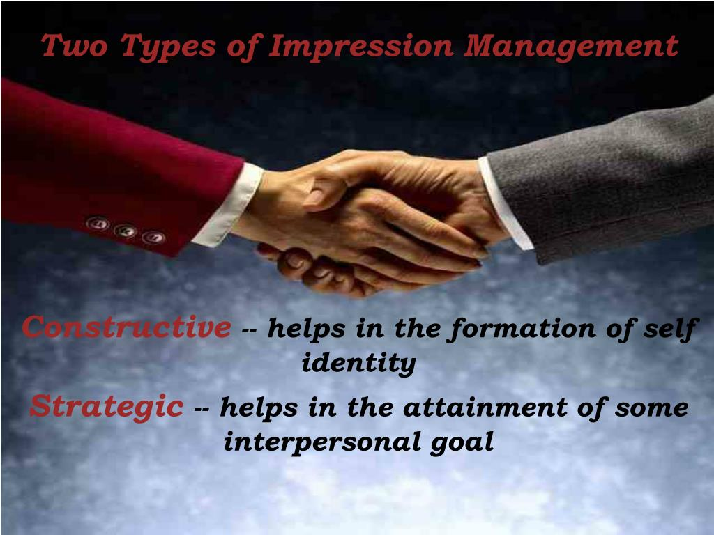 Two Types of Impression Management