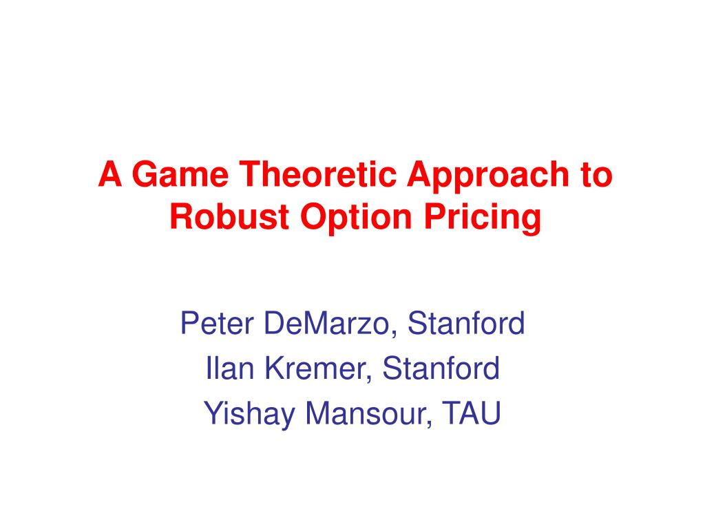 a game theoretic approach to robust option pricing l.
