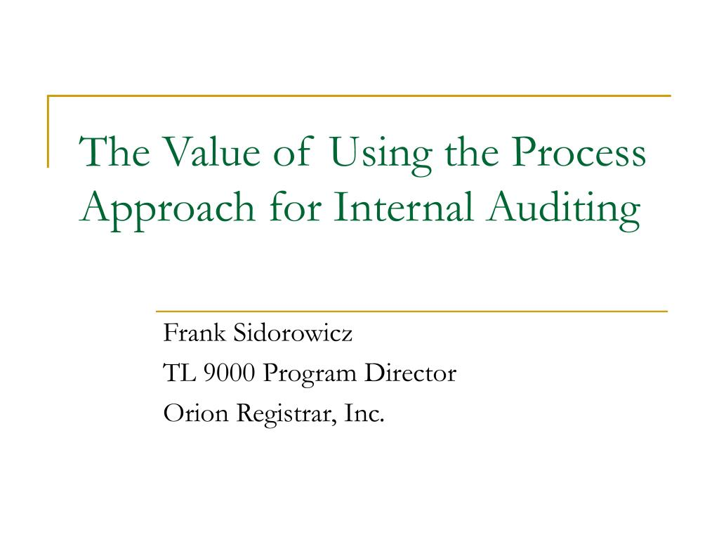 the value of using the process approach for internal auditing l.