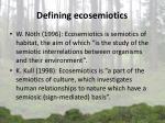 d efin ing ecosemiotics