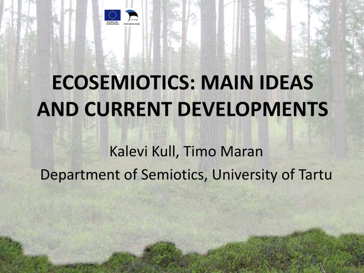 ecosemiotics main ideas and current developments n.