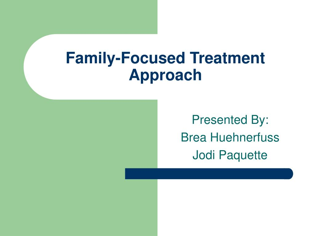 family focused treatment approach