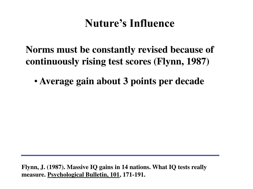 Norms must be constantly revised because of  continuously rising test scores (Flynn, 1987)