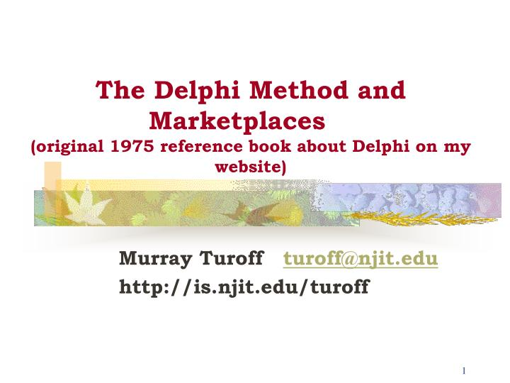 the delphi method and marketplaces original 1975 reference book about delphi on my website