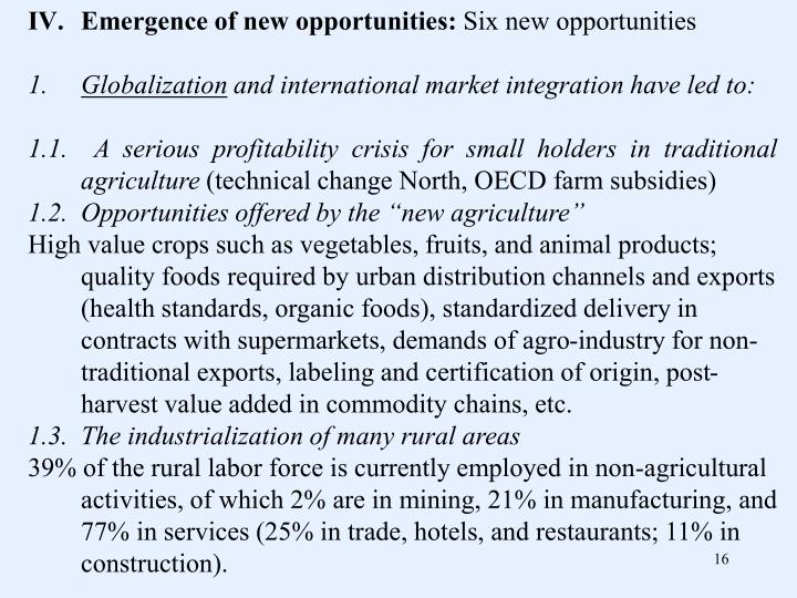 Emergence of new opportunities: