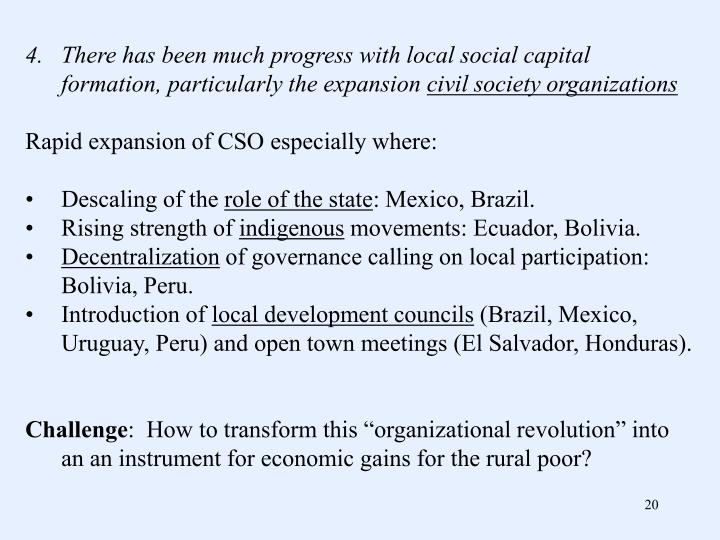 There has been much progress with local social capital formation, particularly the expansion