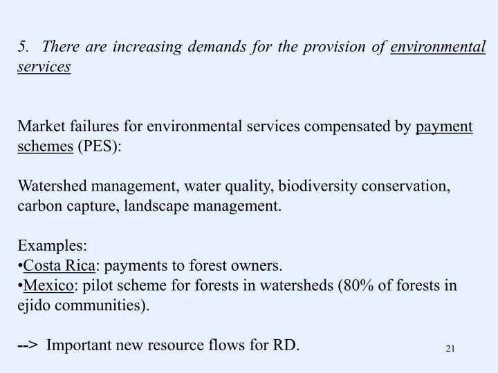5.  There are increasing demands for the provision of