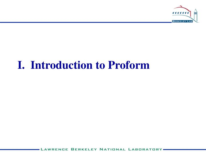 I.  Introduction to Proform