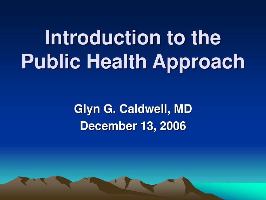 introduction to the public health approach l.